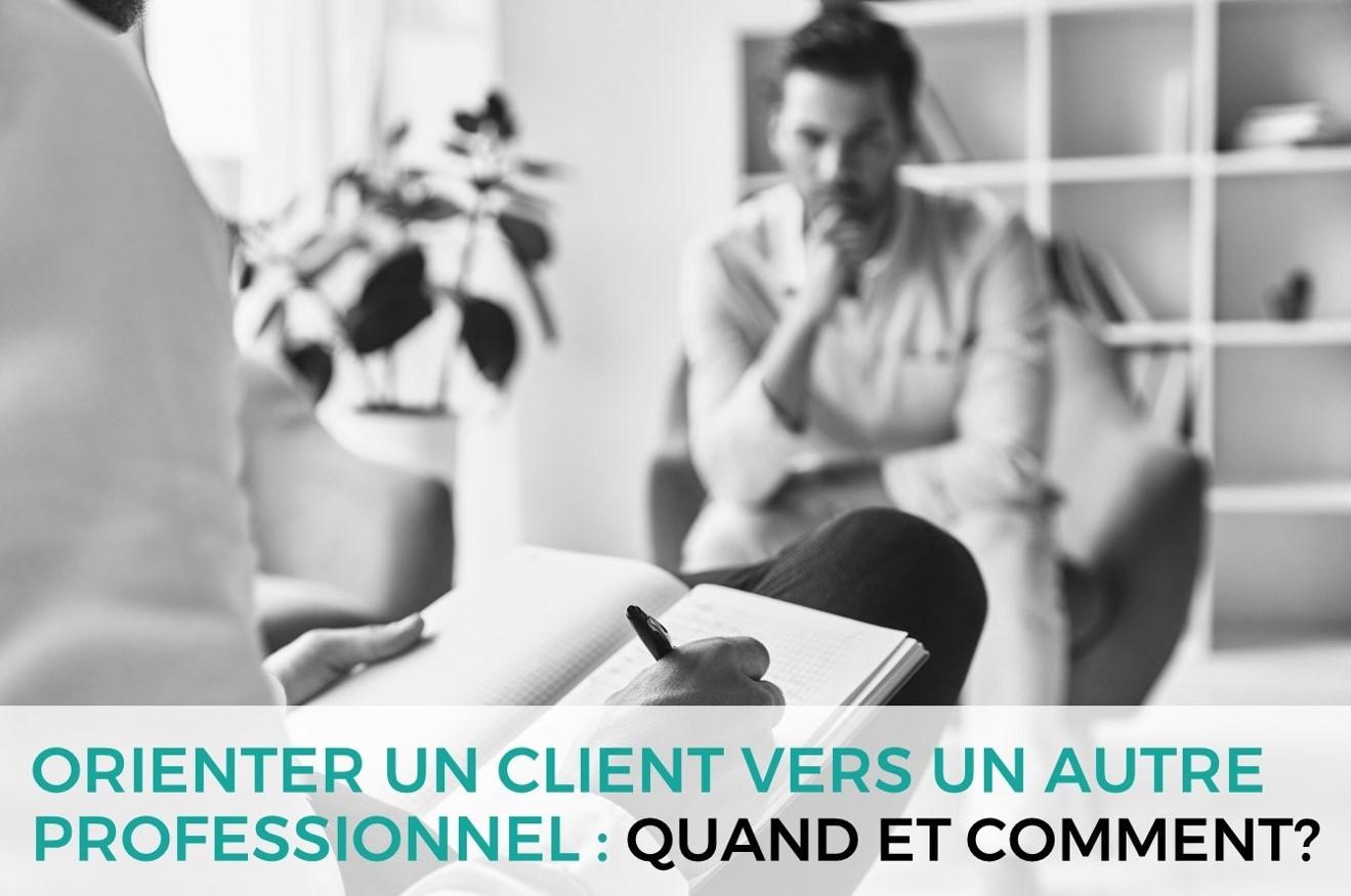 Orienter un client vers un autre professionnel : Quand et comment ?