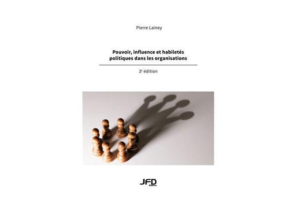 Pouvoir, influence et habiletés politiques dans les organisations